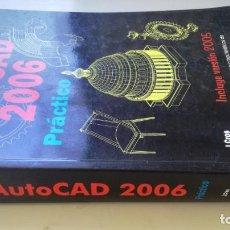 Libros de segunda mano: AUTOCAD 2006 PRACTICO - J CROS - J MOLERO - INCLUYE VERSION 2005 - INFOR BOOK´S EDICIONES. Lote 195657357