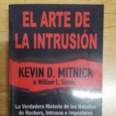 Libros de segunda mano: EL ARTE DE LA INTRUSIÓN. KEVIN D. MITNICK Y WILLIAM L. SIMON. Lote 196662058