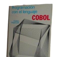 Libri di seconda mano: PROGRAMACIÓN CON EL LENGUAJE COBOL GALÁN PASCUAL PARANINFO 1987. Lote 158931434