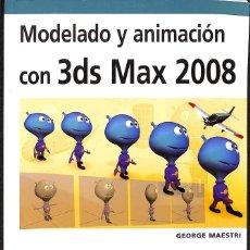 Libros de segunda mano: MODELADO Y ANIMACIÓN CON 3DS MAX 2008. Lote 198799337
