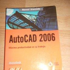 Libros de segunda mano: AUTOCAD 2006 MAXIMA PRODUCTIVIDAD EN SU TRABAJO - MANUAL AVANZADO + CD-ROM - ANAYA. Lote 198823935