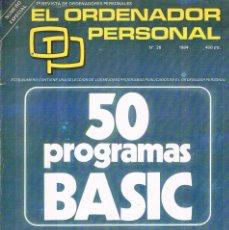 Libros de segunda mano: EL ORDENADOR PERSONAL NUMERO ESPECIAL Nº 50 PROGRAMAS BASIC Nº 28 1984. Lote 199412787