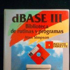 Libros de segunda mano: DBASE III. BIBLIOTECA DE RUTINAS Y PROGRAMAS. ALAN SIMPSON.. Lote 199808567