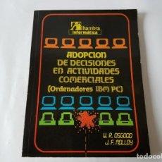 Libros de segunda mano: ADOPCION DE DECISIONES EN ACTIVIDADES COMERCIALES IBM PC, AÑO 1985 - NUEVO!!!!!. Lote 200141872