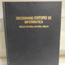 Libros de segunda mano: DICCIONARIO OXFORD DE INFORMÁTICA. INGLÉS-ESPAÑOL/ ESPAÑOL-INGLÉS.-OXFORD UNIVERSITY PRESS. Lote 200762931