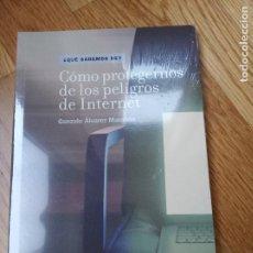 Libros de segunda mano: CÓMO PROTEGERNOS DE LOS PELIGROS DE INTERNET, GONZALO ÁLVAREZ MARAÑÓN. Lote 201486231