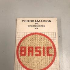 Libros de segunda mano: PROGRAMACIÓN DE ORDENADORES EN BASIC. Lote 201946043