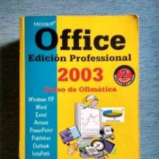 Libros de segunda mano: CURSO OFIMÁTICA OFFICE 2003 EDICIÓN PROFESIONAL 2ª EDICIÓN. Lote 202816570