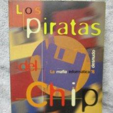 Libros de segunda mano: LOS PIRATAS DEL CHIP, LA MAFIA INFORMÁTICA AL DESNUDO, BRIAN CLOUGH Y PAUL MUNGO, EDICIONES B. Lote 202850133