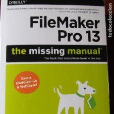 Libros de segunda mano: SUSAN PROSSER & STUART GRIPMAN - FILEMAKER PRO 13 THE MISSING MANUAL. Lote 203608343