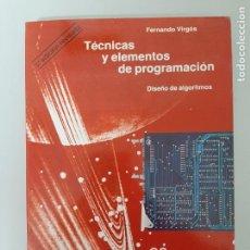 Libros de segunda mano: TECNICAS Y ELEMENTOS DE PROGRAMACION, DISEÑO DE ALGORITMOS, FERNANDO VIRGOS, INFORMATICA / COMPUTERS. Lote 204794037