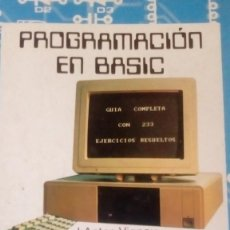 Libri di seconda mano: PROGRAMACION EN BASIC - COLECCION INFORMATICA BASICA Nº 4 - GUIA COMPLETA. Lote 205760500