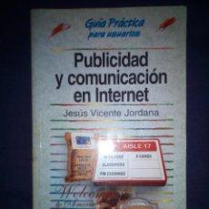 Libros de segunda mano: PUBLICIDAD Y COMUNICACIÓN EN INTERNET. JESÚS VICENTE JORDANA.. Lote 205873378