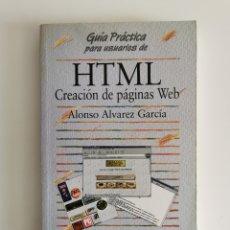 Libros de segunda mano: HTML CREACIÓN PÁGINAS WEB - ALONSO ÁLVAREZ GARCÍA. Lote 205902091