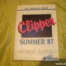 Libros de segunda mano: EL LIBRO DEL CLIPPER. SUMMER´87. GRUPO EIDOS. MARIN QUIROS Y OTROS.. Lote 206152777