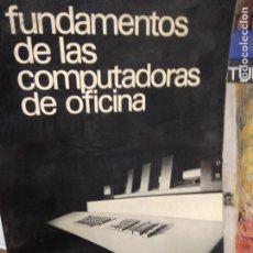 Libros de segunda mano: FUNDAMENTOS DE LAS COMPUTADORAS DE OFICINA, ENSEÑANZA PROGRAMADA. ART.548-416. Lote 206210102