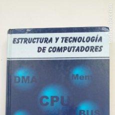 Libros de segunda mano: ESTRUCTURA Y TECNOLOGÍA DE COMPUTADORES. SEBASTIÁN DORMIDO, Mª ANTONIA CANTO. TDK197. Lote 206270715