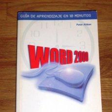 Libros de segunda mano: AITKEN, PETER. WORD 2000 : GUÍA DE APRENDIZAJE EN 10 MINUTOS. Lote 206490648