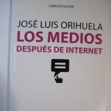 Libros de segunda mano: LIBRO LOS MEDIOS DESPUES DE INTERNET JOSE LUIS ORIHUELA. Lote 207024200