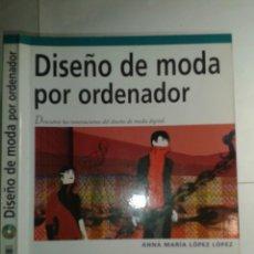 Libros de segunda mano: DISEÑO DE MODA POR ORDENADOR 2002 ANNA MARÍA LÓPEZ LÓPEZ ANAYA MULTIMEDIA INCLUYE CD - ROM. Lote 208145076
