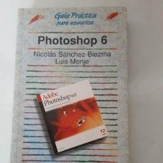 Libros de segunda mano: GUIA PRÁCTICA PHOTOSHOP 6. Lote 208691576