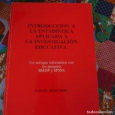 Libros de segunda mano: RAFAEL BISQUERRA INTRODUCCIÓN A LA ESTADÍSTICA APLICADA A LA INVESTIGACIÓN EDUCATIVA PRPM 26. Lote 209783206
