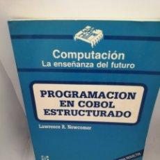 Libros de segunda mano: PROGRAMACIÓN EN COBOL ESTRUCTURADO (COMPUTACIÓN, LA ENSEÑANZA DEL FUTURO). Lote 209893457