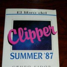 Libros de segunda mano: EL LIBRO DEL CLIPPER SUMMER 87 - GRUPO EIDOS. Lote 210147992