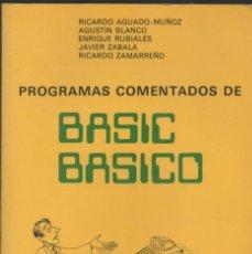 Libros de segunda mano: PROGRAMAS COMENTADOS DE BASIC BASICO. RICARDO AGUADO-MUÑOZ Y OTROS. Lote 210633421