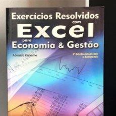 Libros de segunda mano: EXERCÍCIOS RESOLVIDOS COM EXCEL PARA ECONOMIA & GESTÃO DE ADELAIDE CARVALHO. Lote 211501125