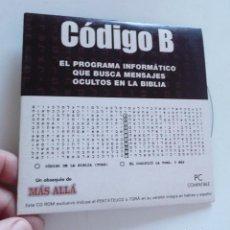 Libros de segunda mano: CÓDIGO B. EL PROGRAMA INFORMÁTICO QUE BUSCA MENSAJES OCULTOS EN LA BIBLIA (REVISTA MÁS ALLÁ, 2003). Lote 40809441