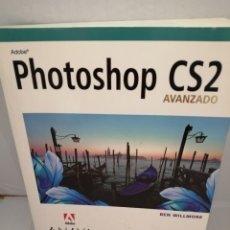 Libros de segunda mano: ADOBE PHOTOSHOP CS2 :AVANZADO (INCLUYE CD) DE BEN WILLMORE. Lote 211639181