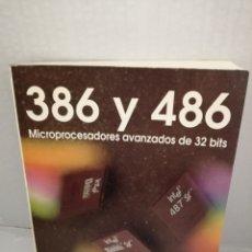 Libros de segunda mano: 386 Y 486: MICROPROCESADORES AVANZADOS DE 32 BITS. Lote 213458116