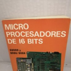 Libros de segunda mano: MICRO PROCESADORES (MICROPROCESADORES) DE 16 BITS: 68000 Y 8086/8088. Lote 213871316
