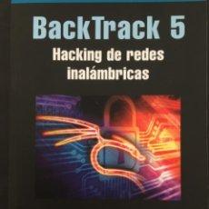 Libros de segunda mano: BACKTRACK 5, HACKING DE REDES INALAMBRICAS, DAVID ARBOLEDAS BRIHUEGA. Lote 213941876