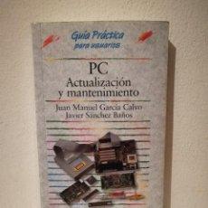 Libros de segunda mano: LIBRO - PC ACTUALIZACION Y MANTENIMIENTO - INFORMATICA - JUAN MANUEL GARCIA CALVO - ANAYA. Lote 213991505