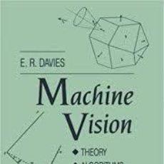Libros de segunda mano: MACHINE VISION. THEORY. ALGORITHMS. PRACTICALITIES. E.R. DAVIES +. Lote 214085573