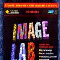 Libros de segunda mano: IMAGE LAB. EXPLORE MANIPULE Y CREE IMÁGENES CON SU PC - TIM WEGNER - ANAYA MULTIMEDIA. Lote 214135686