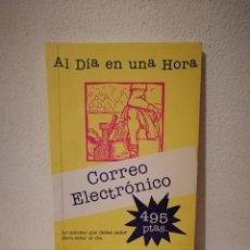 Libros de segunda mano: LIBRO - AL DIA EN UNA HORA CORREO ELECTRONICO - INFORMATICA - EDITORIAL ANAYA. Lote 214148802