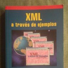 Libros de segunda mano: XML A TRAVÉS DE EJEMPLOS. ABRAHAM GUTIERREZ Y RAUL MARTINEZ. RA-MA 2001. Lote 214597476