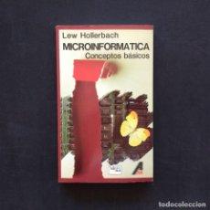 Libros de segunda mano: MICROINFORMÁTICA. CONCEPTOS BÁSICOS. LEW HOLLERBACH. EDICIONES ANAYA MULTIMEDIA. MADRID, 1984.. Lote 212973896