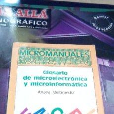 Libros de segunda mano: MICROMANUALES GLOSARIO DE MICROELECTRONICA Y MICROINFORMATICA ANAYA 1988. Lote 215882965