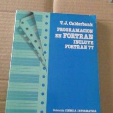 Libros de segunda mano: PROGRAMACION EN FORTRAN V. J. CALDERBANK. Lote 215946092