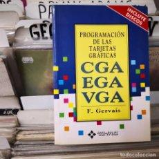 Libri di seconda mano: PROGRAMACION DE LAS TARJETAS GRAFICAS CGA EGA VGA,GERVAIS,SIN CDS. Lote 217256492