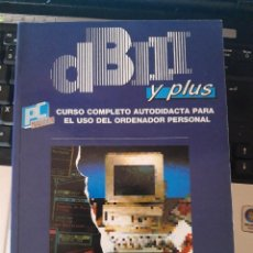 Libri di seconda mano: LIBRO DB III Y PLUS - CURSO COMPLETO Y AUTODIDACTA PARA EL USO DEL ORDENADOR. Lote 217902517
