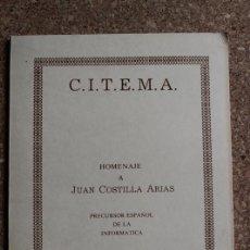 Libros de segunda mano: HOMENAJE A JUAN COSTILLA ARIAS. PRECURSOR ESPAÑOL DE LA INFORMÁTICA. C.I.T.E.M.A.. Lote 218713932