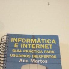 Libros de segunda mano: C-5 LIBRO INFORMATICA E INTERNET GUIA PRACTICA PARA USUARIOS INEXPERTOS ANA MARTOS. Lote 218738401