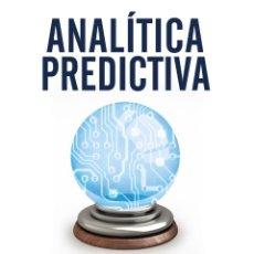 Libros de segunda mano: ANALITICA PREDICTIVA PREDECIR EL FUTURO UTILIZANDO BIG DATA. Lote 219038890