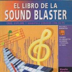 Libros de segunda mano: EL LIBRO DE LA SOUND BLASTER: CREE, EXPLORE Y MANIPULE SONIDOS CON SU PC. A-INFOR-261. Lote 219064345