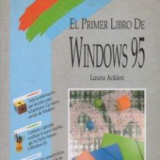 Libros de segunda mano: EL PRIMER LIBRO DE WINDOWS 95. ACKLEN, LAURA. A-INFOR-262. Lote 219064428